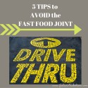 5 TIPS to Avoid Fast Food Joints