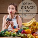 Get Your Snack On: Healthy Snack Ideas