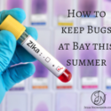 How to Keep Bugs at Bay This Summer