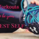 Five Workouts to Be Your Sexiest Self